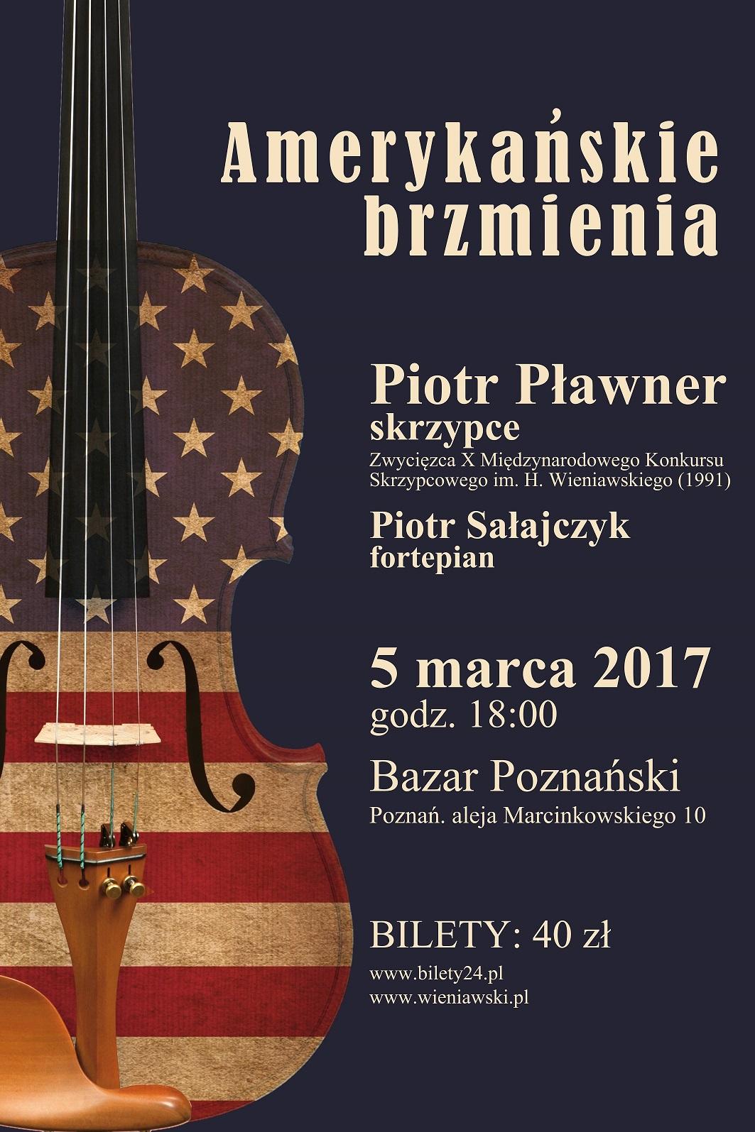 Muzyka amerykańska w Bazarze. Recital Piotra Pławnera - zwycięzcy 10. Międzynarodowego Konkursu Skrzypcowego im. H. Wieniawskiego i Piotra Sałajczyka (5.03.2017)