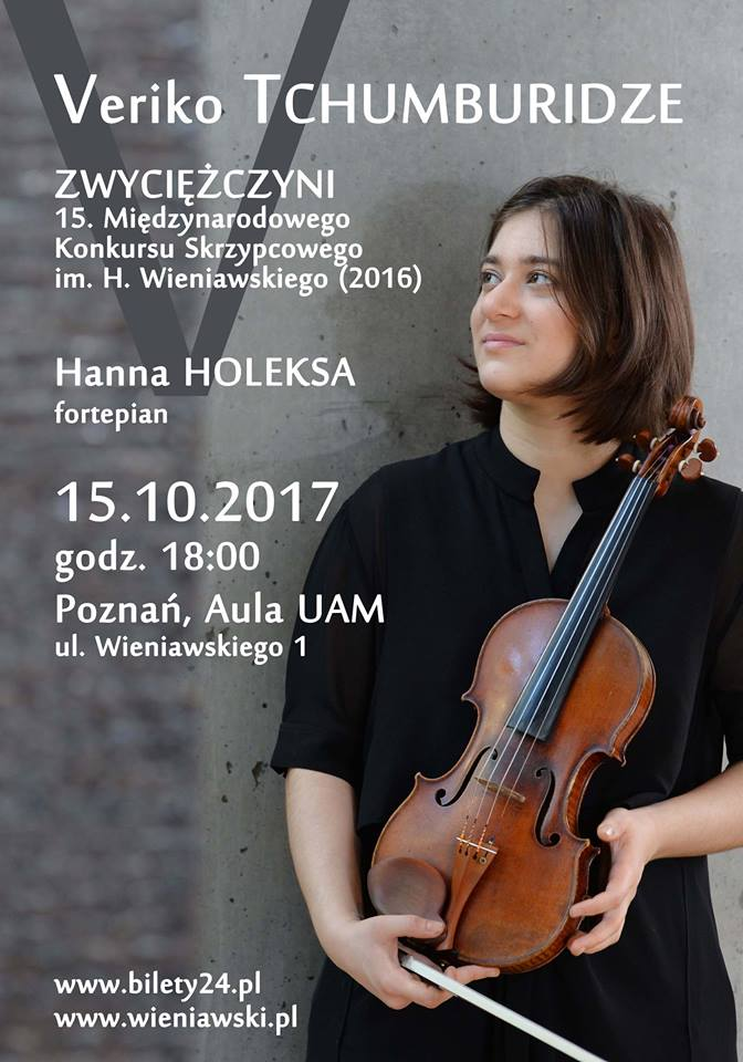 Veriko Tchumburidze - violin,  Hanna Holeksa - piano. Recital in one year after winning the Competition (Poznań, 15.10.2017, 6 PM)